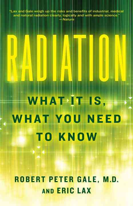 Radiation By Gale, Robert Peter/ Lax, Eric