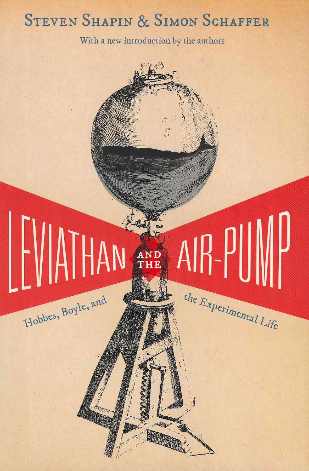Leviathan and the Air-pump By Shapin, Steven/ Schaffer, Simon
