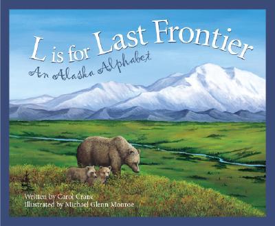 L Is for Last Frontier By Crane, Carol/ Monroe, Michael Glenn (ILT)