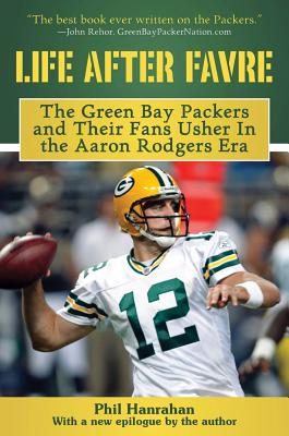 Life After Favre By Hanrahan, Phil